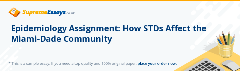 Epidemiology Assignment: How STDs Affect the Miami-Dade Community