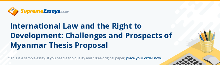 International Law and the Right to Development: Challenges and Prospects of Myanmar Thesis Proposal