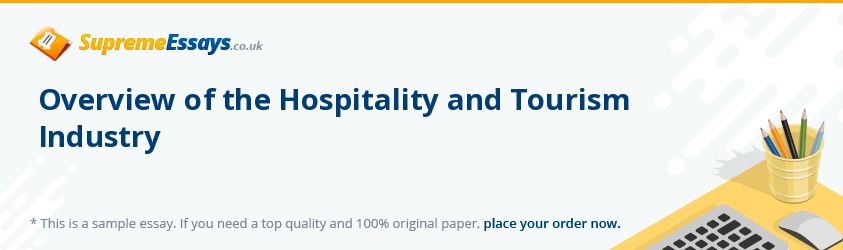 Overview of the Hospitality and Tourism Industry