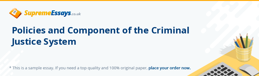 Policies and Component of the Criminal Justice System
