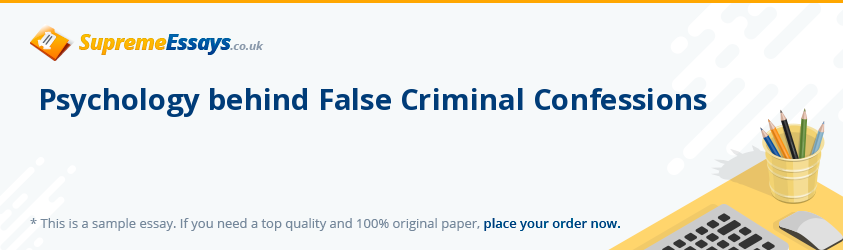 Psychology behind False Criminal Confessions