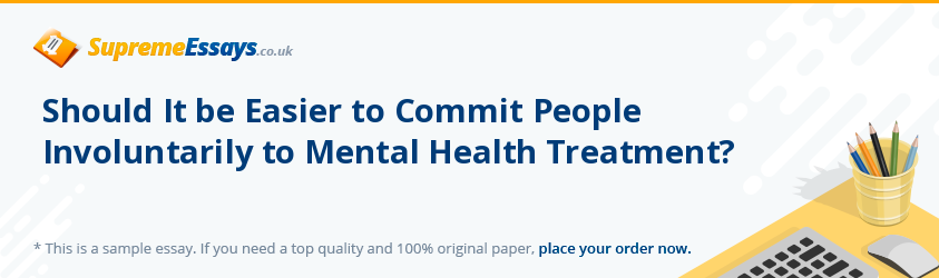 Should It be Easier to Commit People Involuntarily to Mental Health Treatment?