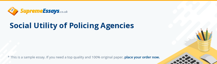 Social Utility of Policing Agencies