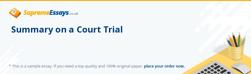 Summary on a Court Trial