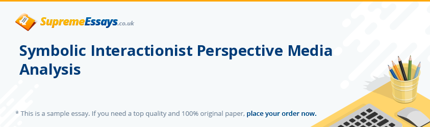 Symbolic Interactionist Perspective Media Analysis