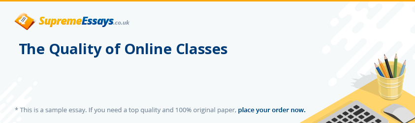 The Quality of Online Classes