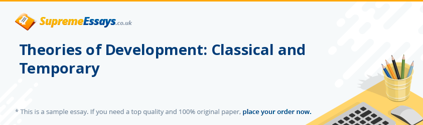Theories of Development: Classical and Temporary