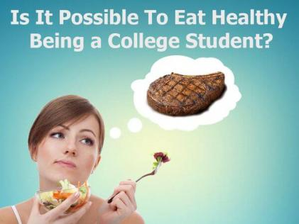 Is It Possible To Eat Healthy Being a College Student?