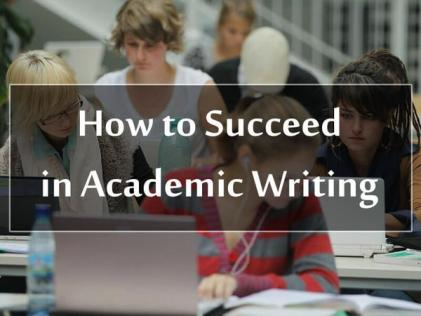 How to Succeed in Academic Writing?