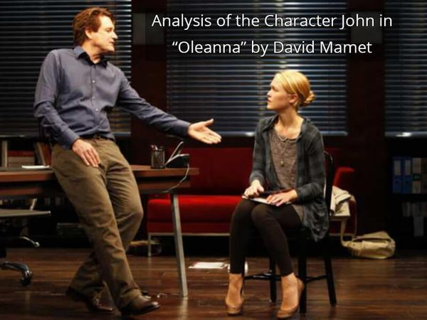 "Analysis of the Character John in ""Oleanna"" by David Mamet"