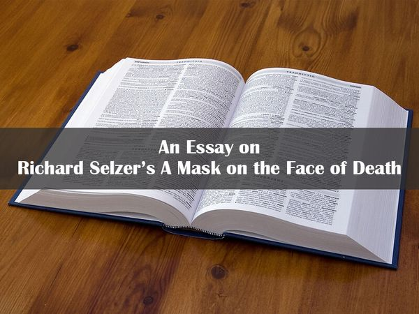 Richard Selzer's A Mask on the Face of Death