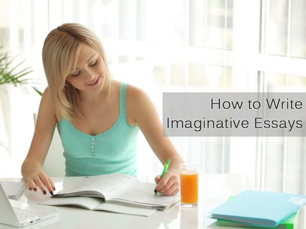 How to Write Imaginative Essays